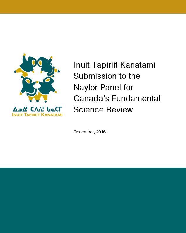Inuit Tapiriit Kanatami Submission to the Naylor Panel for Canada's Fundamental Science Review